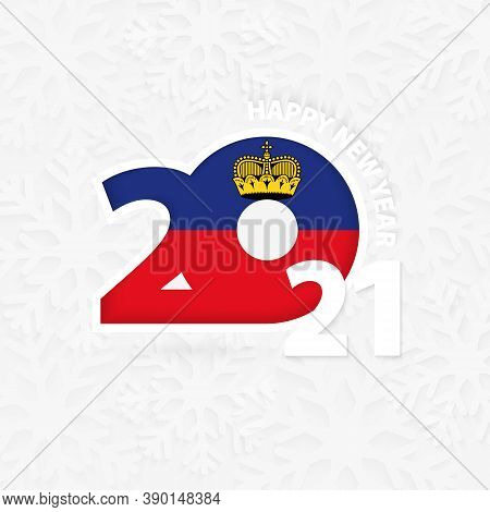 Happy New Year 2021 For Liechtenstein On Snowflake Background. Greeting Liechtenstein With New 2021