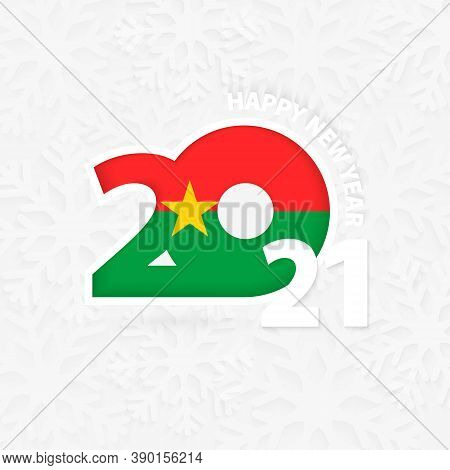 Happy New Year 2021 For Burkina Faso On Snowflake Background. Greeting Burkina Faso With New 2021 Ye