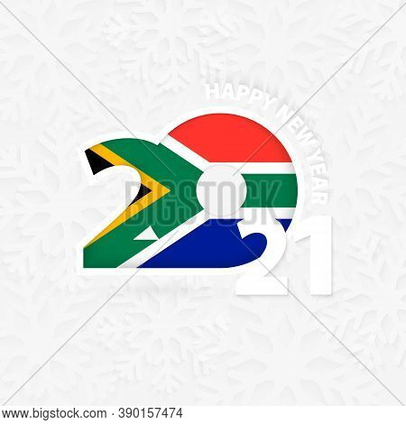 Happy New Year 2021 For South Africa On Snowflake Background. Greeting South Africa With New 2021 Ye