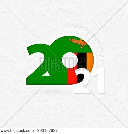 Happy New Year 2021 For Zambia On Snowflake Background. Greeting Zambia With New 2021 Year.