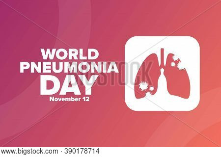 World Pneumonia Day. November 12. Holiday Concept. Template For Background, Banner, Card, Poster Wit