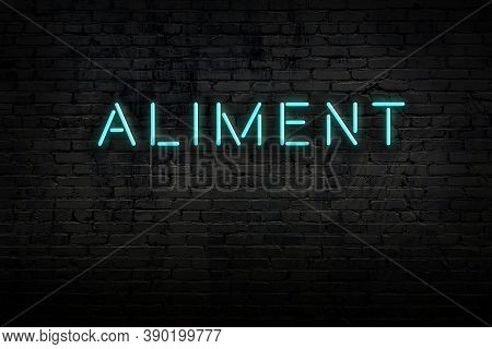 Neon Sign On Brick Wall At Night. Inscription Aliment