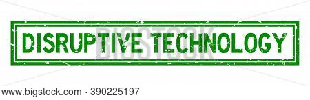Grunge Green Disruptive Technology Word Square Rubber Seal Stamp On White Background
