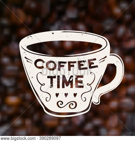 Vector Coffee Time Illustration On Blurred Unfocused Background With Coffee Beans. Trendy Cup With L