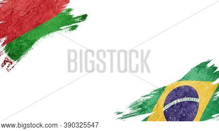 Flags Of Belarus And Brasil On White Background