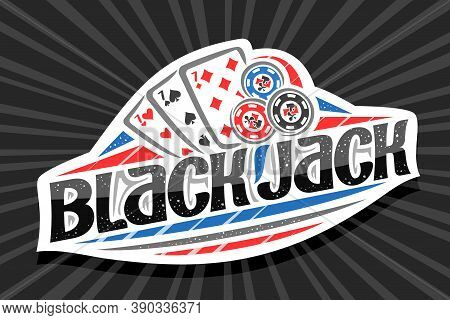 Vector Logo For Blackjack, White Modern Badge With Illustration Of 3 Playing Cards And Chips, Unique