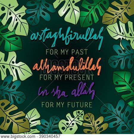 Astaghfirullah For The Past, Alhamdulillah For The Present, In Sha Allah For The Future. Prayer, Car