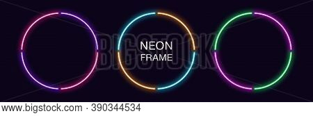 Neon Circle Frame. Set Of Round Neon Border In 4 Outline Parts. Geometric Shape With Copy Space, Fut