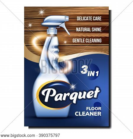 Parquet Floor Cleaner Creative Promo Banner Vector. Wood Floor Delicate Care, Natural Shine And Gent