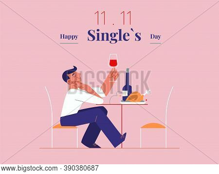 Young Single Man Is Celebrating Singles Day - November 11 - With Wine And Roast. Holiday For Bachelo