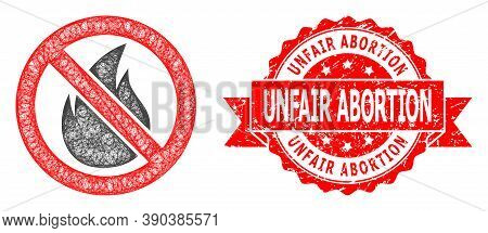 Wire Frame Forbidden Fire Icon, And Unfair Abortion Textured Ribbon Stamp. Red Stamp Includes Unfair