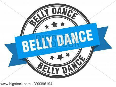 Belly Dance Label. Belly Danceround Band Sign. Stamp