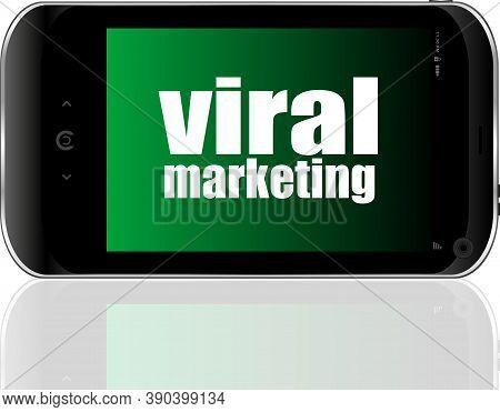 Viral Marketing. Mobile Smart Phone. Business Concept.
