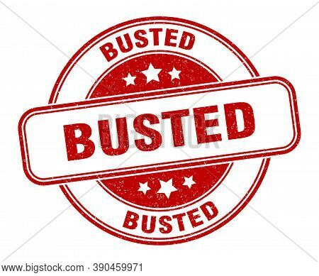 Busted Stamp. Busted Round Grunge Sign. Label