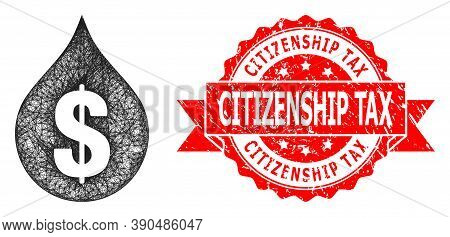 Wire Frame Oil Drop Price Icon, And Citizenship Tax Grunge Ribbon Stamp. Red Stamp Seal Includes Cit
