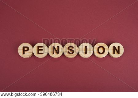 Pension Sign On A Wooden Circles On A Red