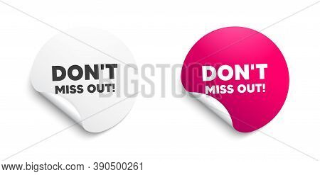 Dont Miss Out. Round Sticker With Offer Message. Special Offer Price Sign. Advertising Discounts Sym
