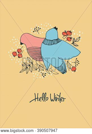 Hello Winter Seasonal Background. Hand Drawn Vector Illustration With Birds Pecking Berries. Hand Le