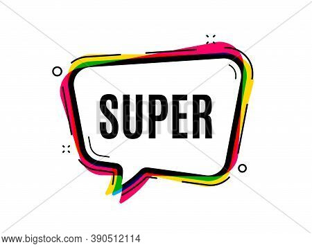 Super Symbol. Speech Bubble Vector Banner. Special Offer Sign. Best Value. Thought Or Dialogue Speec