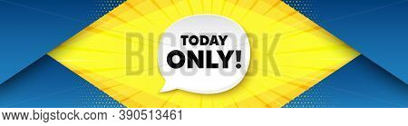 Today Only Sale Symbol. Background With Offer Speech Bubble. Special Offer Sign. Best Price. Best Ad