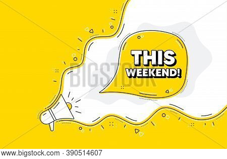 This Weekend Symbol. Loudspeaker Alert Message. Special Offer Sign. Sale. Yellow Background With Meg