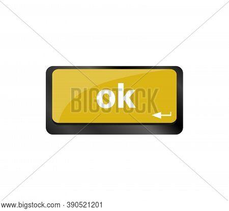 Ok Button On Keyboard Keys, Business Concept