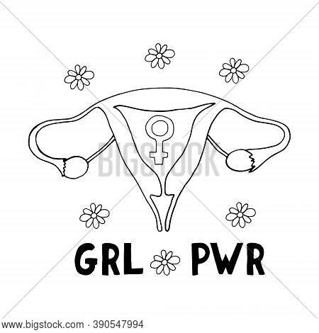 Uterus, Woman Symbol And Lettering Girl Power Sketch Hand Drawn Doodle. Template Propaganda Feminism