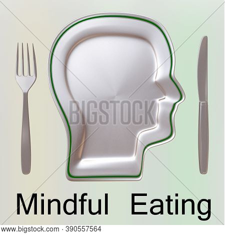3d Illustration Of Mindful Eating Title Below A Plate, Along With Silver Knif And Fork, Isolated Ove
