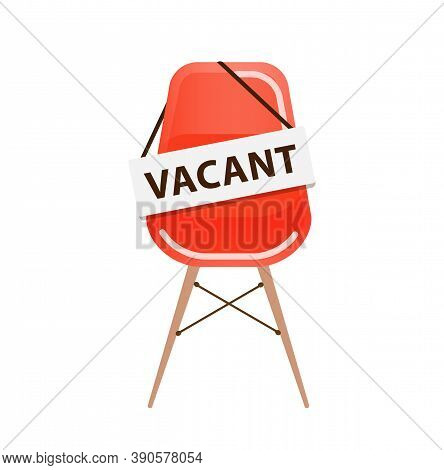 Empty Office Chair With Vacant Sign. Employment, Vacancy And Hiring Job. Company, Concept.