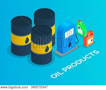 Iron Barrels Of Oil, Canisters For The Combustible Products Storage. Isometric Image Of Iron Oil Bar