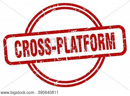 Cross-platform Stamp. Cross-platform Round Vintage Grunge Sign.