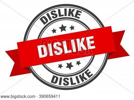 Dislike Label. Dislike Round Band Sign. Dislike Stamp