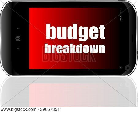 Business Concept. Words Budget Breakdown . Detailed Modern Smartphone