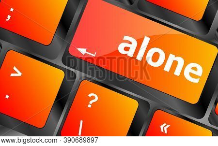 Alone Words Concept With Key On Keyboard