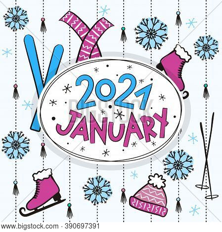 Thematic Template For A Calendar For 2021. The Month Of January. Design For A Calendar With Winter E
