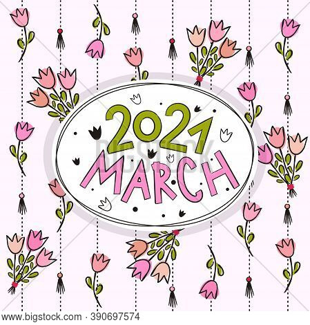 Thematic Template For A Calendar For 2021. The Month Of March. Decoration For The Calendar With Tuli