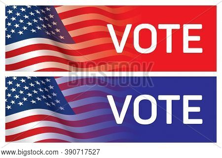Set Of Red And Blue Voting Banners With Waving Usa Flag Background. Vector Design For Elections Camp