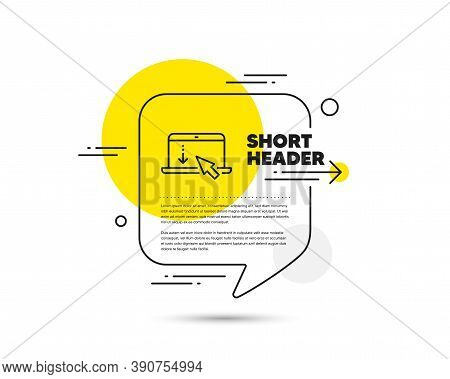 Scroll Down Laptop Line Icon. Speech Bubble Vector Concept. Scrolling Screen Sign. Swipe Page. Scrol