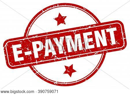 E-payment Stamp. E-payment Round Vintage Grunge Sign. E-payment