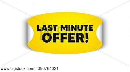 Last Minute Offer. Adhesive Sticker With Offer Message. Special Price Deal Sign. Advertising Discoun