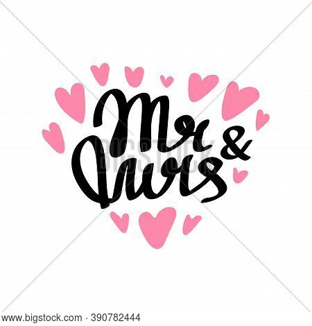 Mr And Mrs Hand Written Lettering. Mister And Missis Wedding Calligraphy For Card, Invitations. Isol
