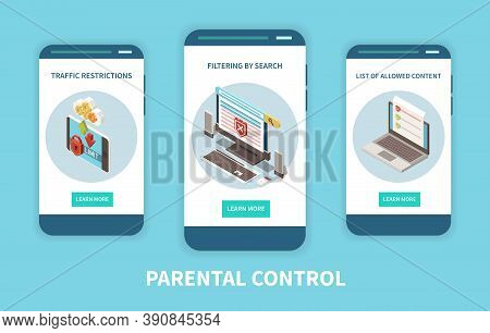 Parental Digital Control Advisory Apps 3 Vertical Mobile Smartphone Screens With Content Filtering T
