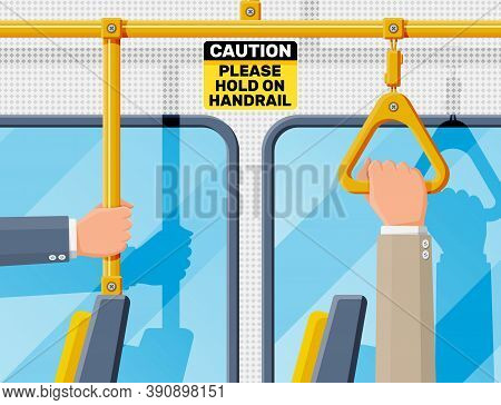 Hand Holding Handrail In Transport. Handles For Safety Transportations Of Passengers In Bus, Metro,