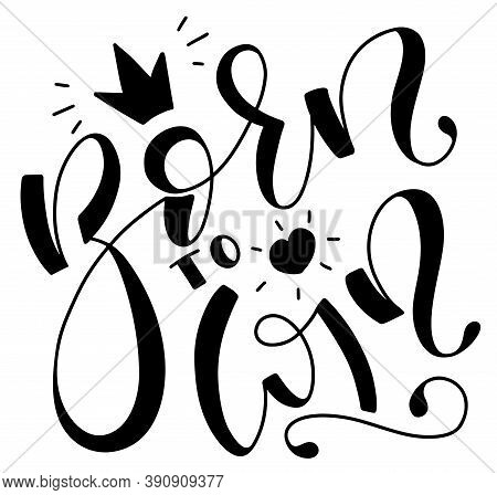 Born To Win, Black Calligraphy Isolated On White Background. Design Element For Sport Posters, Photo