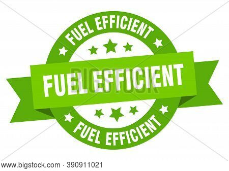 Fuel Efficient Round Ribbon Isolated Label. Fuel Efficient Sign