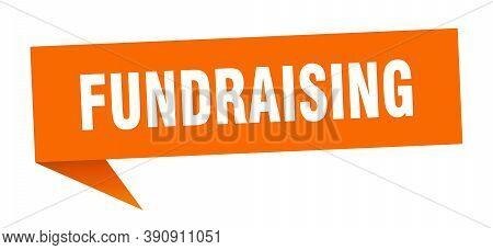 Fundraising Speech Bubble. Fundraising Ribbon Sign. Banner