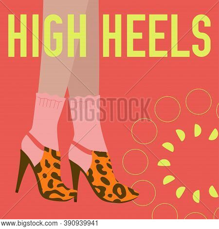 High Heels Words And Female Legs In Socks And High Heels Shoes. Bright Colorful Fashion Design. Vect