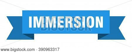 Immersion Ribbon. Immersion Paper Band Banner Sign