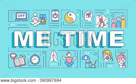 Me Time Word Concepts Banner. Self Care. Unplugged. Practice Meditation. Infographics With Linear Ic