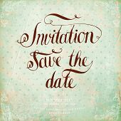 Calligraphic Lettering. Invitation, save the date. Wedding invitation card. Vintage background poster